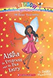 Aisha the Princess and the Pea Fairy (The Fairy Tale Fairies #6)