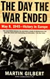 The Day the War Ended, Martin Gilbert, 0805075275
