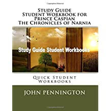 Study Guide Student Workbook for Prince Caspian The Chronicles of Narnia: Quick Student Workbooks