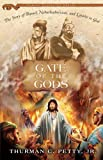 Gate of the Gods, Thurman C. Petty and Thurman C. Petty, 0812704444