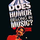 Does Humor Belong In Music? by Frank Zappa (2012-10-29)