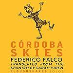 Cordoba Skies   Frederico Falco,Sara Viren - translator