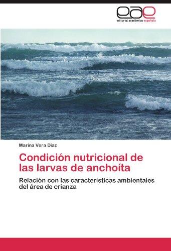 Descargar Libro Condicion Nutricional De Las Larvas De Anchoita Marina Vera Diaz
