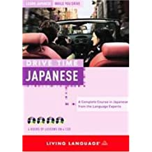 Drive Time: Japanese (CD): Learn Japanese While You Drive