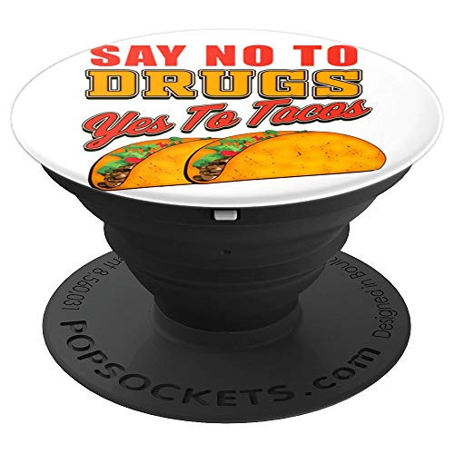 Say No To Drugs and Yes to Tacos Cinco De Mayo Popsocket - PopSockets Grip and Stand for Phones and Tablets (Say No To Drugs Yes To Tacos)