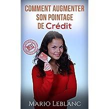 Crédit: Comment Augmenter Son Pointage De Crédit (Crédit, Cote De Crédit, Argent, Dettes, Comment Dettes, Endettement) (French Edition)