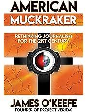 American Muckraker: Rethinking Journalism for the 21st Century