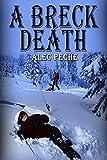 A Breck Death (Jill Quint, MD, Forensic Pathologist Series Book 3)