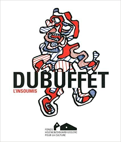 Livre DUBUFFET, L'INSOUMIS (CATALOGUE EXPO) pdf, epub ebook