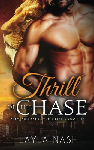 Thrill of the Chase (City Shifters: the Pride) (Volume 1)