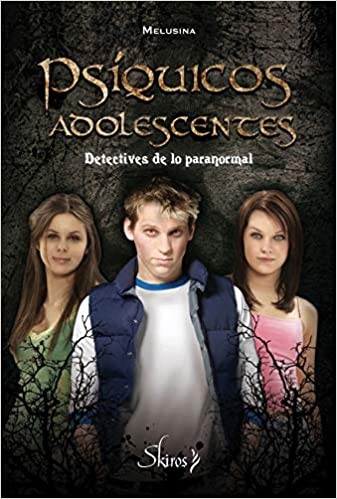 Psíquicos adolescentes: Detectives de lo paranormal Skiros: Amazon.es: Melusina: Libros