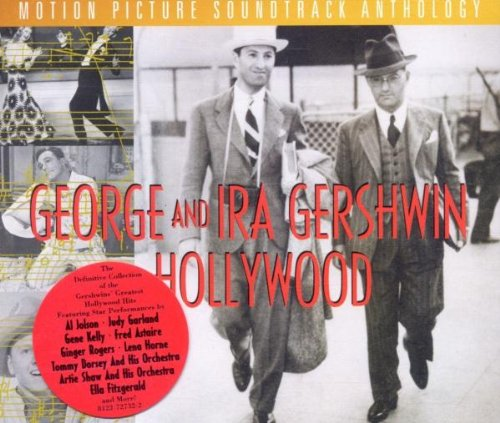 George And Ira Gershwin In Hollywood: Motion Picture Soundtrack Anthology by Rhino