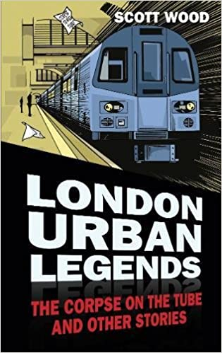 Book London Urban Legends: The Corpse on the Tube and Other Stories