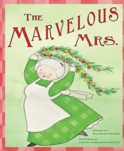 The Marvelous Mrs: A Fun Rhyming Christmas Book About Gratitude]()