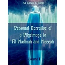 Personal Narrative of a Pilgrimage to Al-Madinah and Meccah : Volume I (Illustrated)