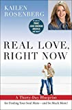 Real Love, Right Now: A Thirty-Day Blueprint for Finding Your Soul Mate – and So Much More!
