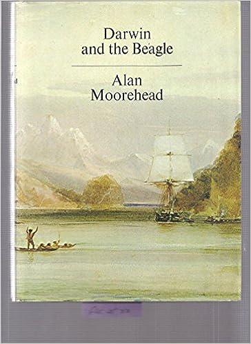 Darwin And The Beagle Alan Moorehead 9780060130176 Amazon Com