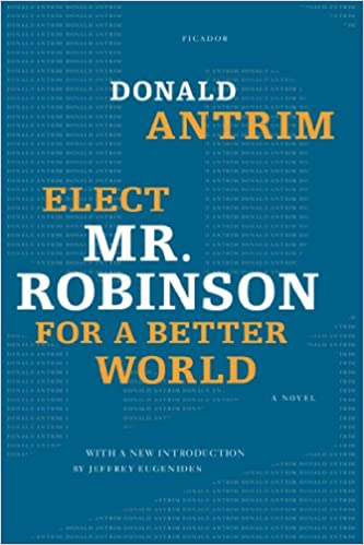 Book Elect Mr. Robinson for a Better World: A Novel