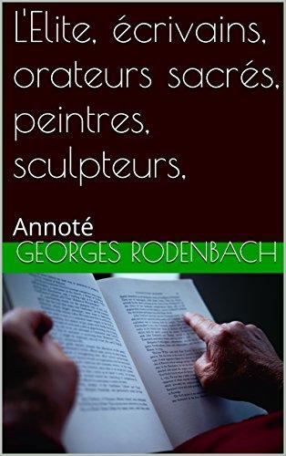 lelite-ecrivains-orateurs-sacres-peintres-sculpteurs-annote-french-edition