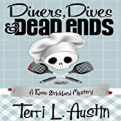 Diners, Dives and Dead Ends: A Rose Strickland Mystery | Terri L. Austin