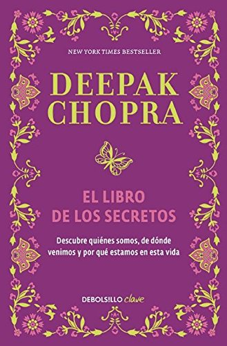 El libro de los secretos / The Book of Secrets: Unlocking the Hidden Dimensions of Your Life (Spanish Edition) [Deepak Chopra] (Tapa Blanda)