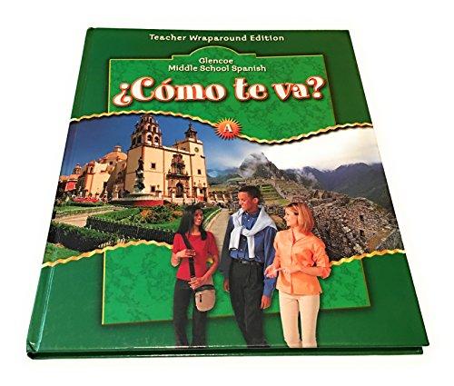 Glencoe Middle School Spanish, Como Te Va? - Level A Teacher Wraparound Edition