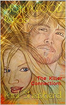 HOLLYWOOD Rehab: The Killer Connection! by [Shepherd, Paul]