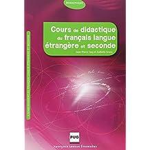 Cours Didactique du Francais Langue Etrangere et Seconde 2e Ed.(n