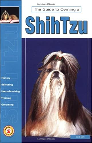 Guide To Owning A Shih Tzu Puppy Care Grooming Training History