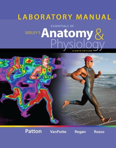 Laboratory Manual for Seeleys Essentials of Anatomy and Physiology