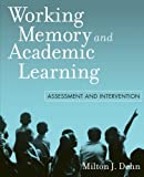img - for Working Memory and Academic Learning: Assessment and Intervention by Milton J. Dehn (2008-04-11) book / textbook / text book