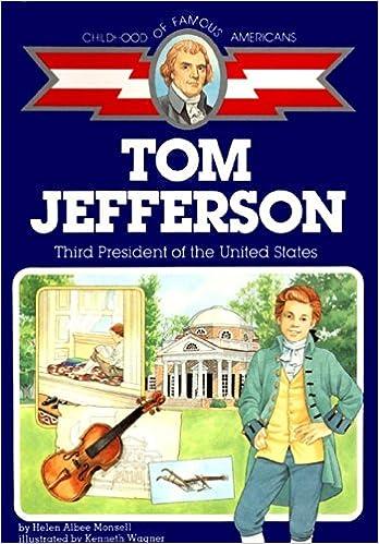 Thomas Jefferson: Third President of the United States (Childhood ...