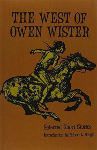 The West of Owen Wister: Selected Short Stores (Bison Book S)