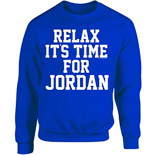 Relax Its Time For Jordan. Fun Gift Idea - Adult Sweatshirt L Royal by Cool Apparel Shop