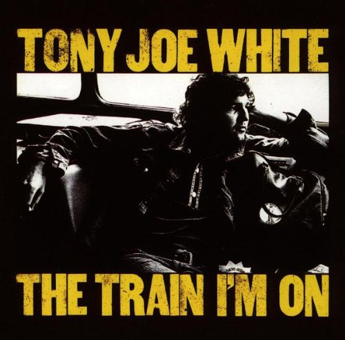 White, Tony Joe - The Train I'm on - Amazon.com Music