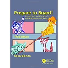 Prepare to Board! Creating Story and Characters for Animated Features and Shorts, 3rd Ed from CRC Press