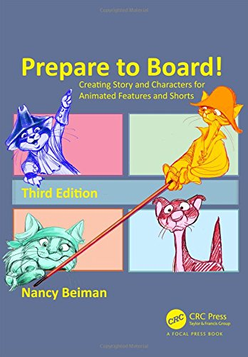 Prepare To Board  Creating Story And Characters For Animated Features And Shorts  Third Edition