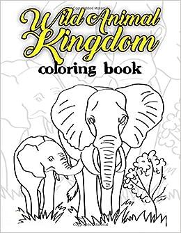 Amazon Com Wild Animal Kingdom Coloring Book Fantastic Stress