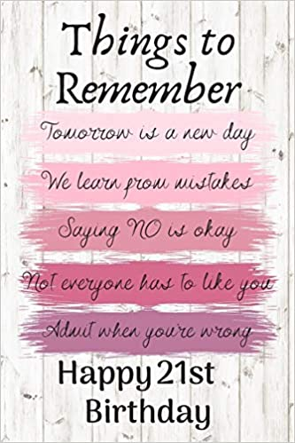 Things To Remember Tomorrow is a New Day Happy 21st Birthday ...