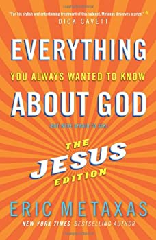 Everything You Always Wanted to Know About Jesus: Who Was He, What Did He Do, and Why You Should Care 080100618X Book Cover