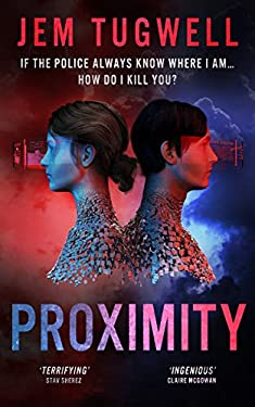 PROXIMITY: First book in a brilliant and thought provoking technothriller series (iMe Series 1)