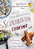 Tina Nordström s Scandinavian Cooking: Simple Recipes for Home-Style Scandinavian Cuisine