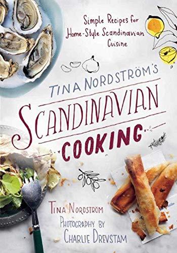 - Tina Nordström's Scandinavian Cooking: Simple Recipes for Home-Style Scandinavian Cuisine