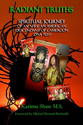 Search : Radiant Truths: Spiritual Journey of an African American Descendant of Cameroon- DNA TEST