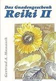 Das Gnadengeschenk Reiki II