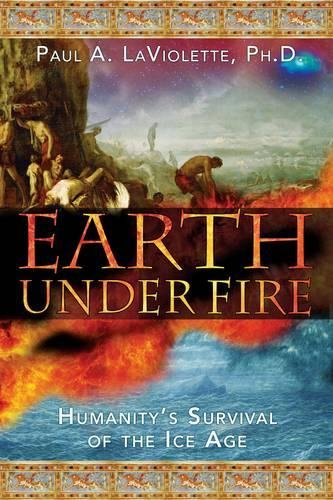 Earth Under Fire: Humanity's Survival of the Ice Age (Evidence Of The Age Of The Earth)