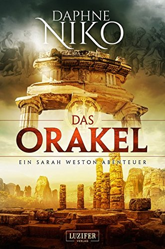 Das Orakel (Die Sarah Weston Abenteuer)