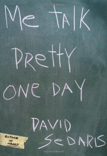 Me Talk Pretty One Day, Sedaris, David