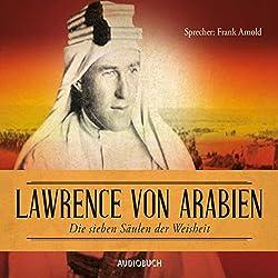 Die sieben Säulen der Weisheit: Lawrence von Arabien