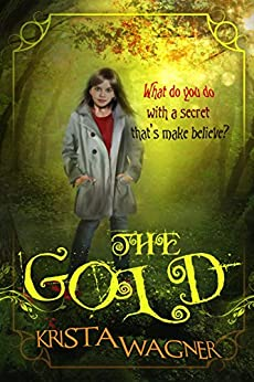 The Gold (The Magical Forest Series Book 1) by [Wagner, Krista]
